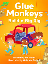 Glue Monkeys: Build a Big Rig