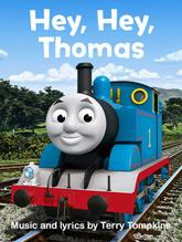 Hey, Hey, Thomas