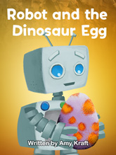 Robot and the Dinosaur Egg