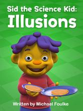 Sid the Science Kid: Illusions