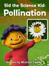 Sid the Science Kid Pollination