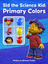 Sid the Science Kid: Colors